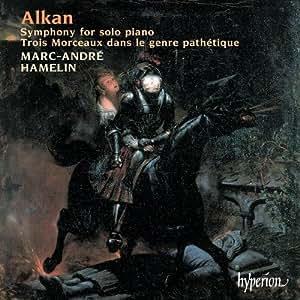 Charles-Valentin Alkan: Sinfonie für Soloklavier