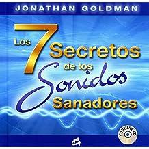 Los 7 Secretos de los Sonidos Sanadores (Tradición y sabiduría)
