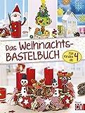 Das Weihnachts- Bastelbuch: für Kinder ab 4 -