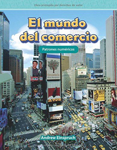 El Mundo del Comercio (the World of Trade) (Spanish Version) (Nivel 3 (Level 3)) (Mathematics Readers Level 3) por Andrew Einspruch