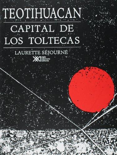 Teotihuacán, capital de los toltecas (Antropología)