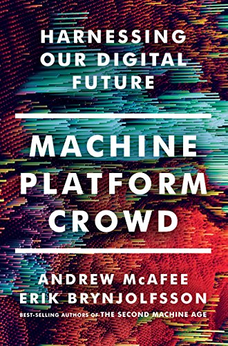 Machine, Platform, Crowd: Harnessing Our Digital Future (English Edition)
