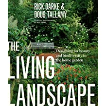 [(The Living Landscape : Designing for Beauty and Biodiversity in the Home Garden)] [By (author) Rick Darke ] published on (July, 2014)