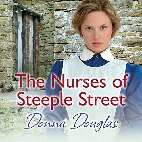 The Nurses of Steeple Street - Donna Douglas - Unabridged