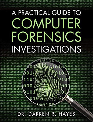 A Practical Guide to Computer Forensics Investigations: A Prac Gui to Comp For Inv_p1 (Pearson IT Cybersecurity Curriculum (ITCC)) (English Edition)