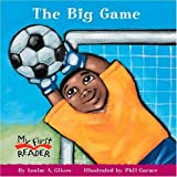 The Big Game (My First Reader) by Louise A. Gikow (2004-09-01)