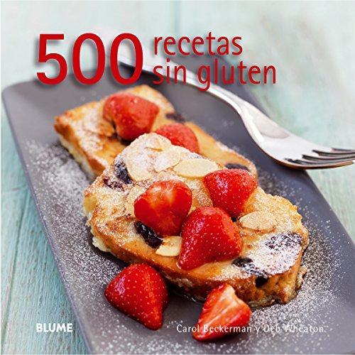 500 Recetas Sin Gluten por Carol Beckerman