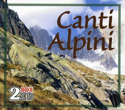 Canti Alpini by Canti Alpini (2013-05-10) (Alpine Replay)
