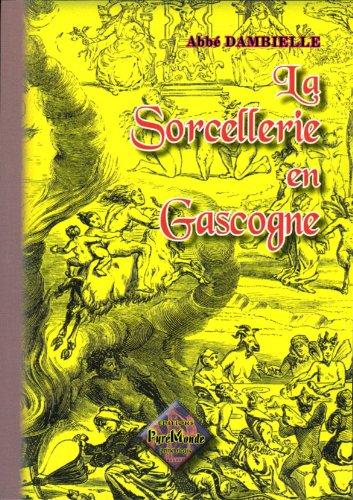 La sorcellerie en Gascogne