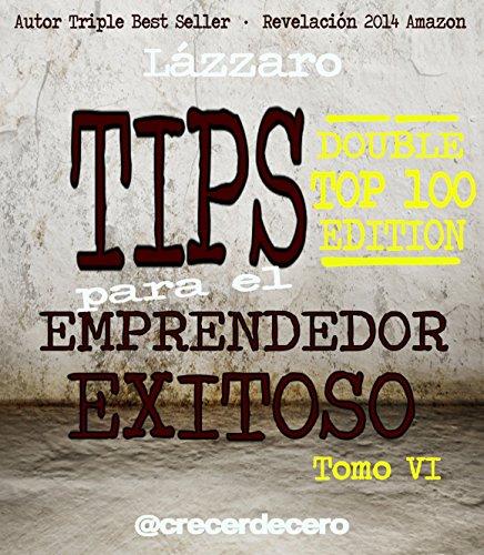 TIPS para el Emprendedor Exitoso: DOUBLE TOP 100 EDITION por Lázzaro