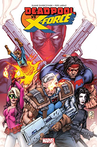 Deadpool vs X-Force par Duane SwierczynskiPepe Larraz