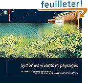 Systèmes vivants et paysage