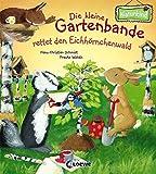 Die kleine Gartenbande rettet den Eichhörnchenwald - Hans-Christian Schmidt