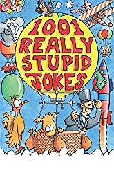 1001 Really Stupid Jokes by Mike Phillips (2000-05-25)