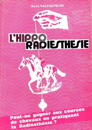 L'Hippo-radiesthésie par René Salvestrini