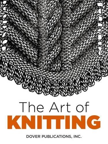 Kostüm Patterns Butterick - The Art of Knitting (Dover Knitting, Crochet, Tatting, Lace) (Dover Books on Knitting and Crochet)