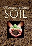 The Wonder of Creation: Soil (Updated) by none