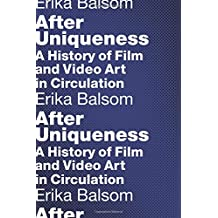 After Uniqueness: A History of Film and Video Art in Circulation