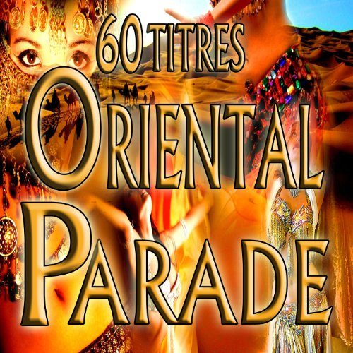Oriental parade, 60 titres