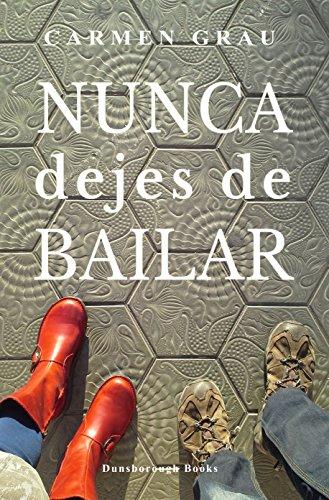 NUNCA DEJES DE BAILAR por Carmen Grau