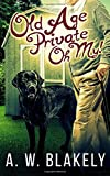 Old Age Private Oh My!: Volume 2 (Old Age Pensioner Investigations (OAPI) Cozy Mysteries)
