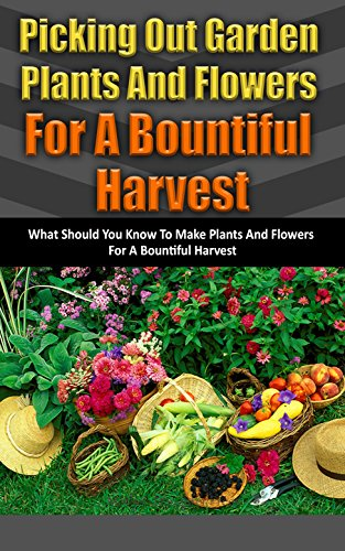Garden Fencing Designs (Picking Out Garden Plants and Flowers for a Bountiful Harvest: What Should You Know to Make Plants and Flowers for a Bountiful Harvest (English Edition))