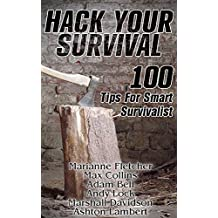 Hack Your Survival: 100 Tips For Smart Survivalist (English Edition)