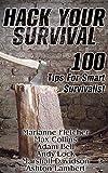 Hack Your Survival: 100 Tips For Smart Survivalist