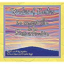 Wonder of Easter: La Maravilla de la Resurreccion