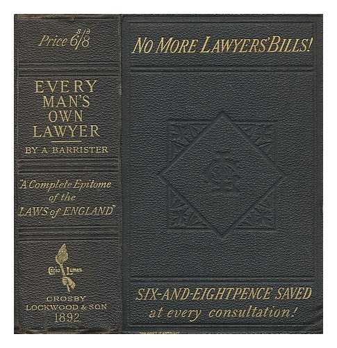 Every man's own lawyer : a handy book of the principles of law and equity / by a barrister