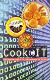 Cook IT: The Essential Easy To Follow Cookbook For Techies [Dec 31, 2010] Kiran Rao