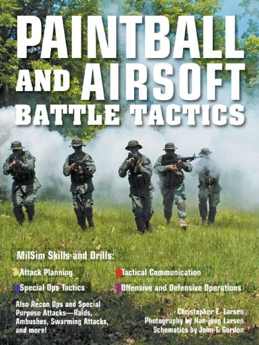 Paintball and Airsoft Battle Tactics (English Edition) de  Larsen 1441419c71a