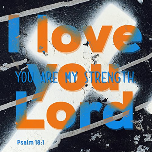 Bibelzitat Belfast Christian Zitat Aufkleber Bibel Vers, I Love You Herr You Are My Kraft Psalm 18: 1Gott Jesus Christus Wand Art Geschenk Geschenk