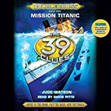 Mission Titanic: The 39 Clues: Doublecross, Book 1