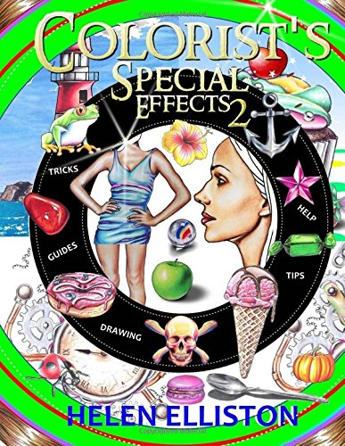 Colorist's Special Effects 2: Step-by-step coloring guides. Improve your skills! por Helen Elliston