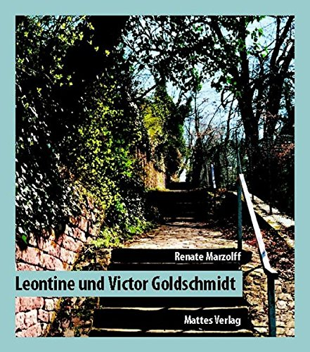 Leontine und Victor Goldschmidt: Gründer der von Portheim-Stiftung. Bürger in Heidelberg 1889-1942