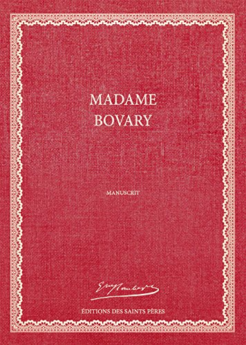 Madame Bovary, le manuscrit (Première édition)