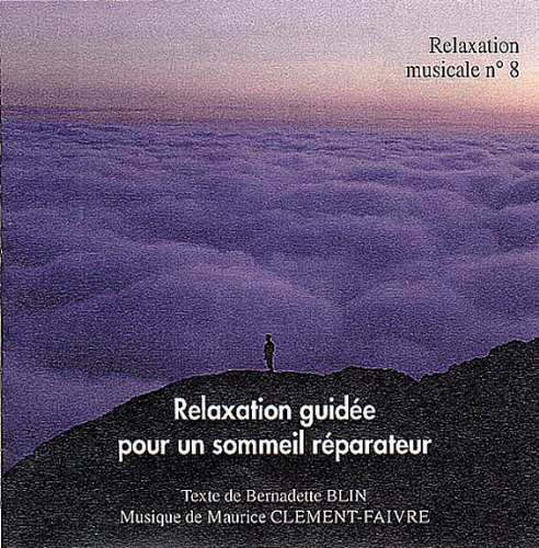 Relaxation guidee pour un sommeil reparateur CD