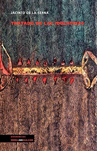 Tratado de Las Idolatrias, Supersticiones y Costumbres Cover Image