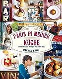 Paris in meiner Küche: 120 fabelhafte Rezepte für jeden Tag von Rachel Khoo