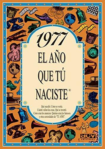 1977 EL AÑO QUE TU NACISTE (El año que tú naciste) por Rosa Collado