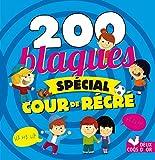 200 Blagues spécial cour de récré (French Edition)