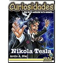 Libro para niños - Nikola Tesla (Curiosidades que no te contarán en la escuela... nº 5)