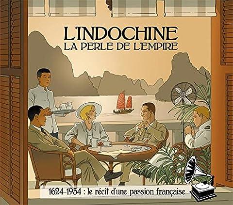 L Armee De Terre - L'Indochine, la perle de l'Empire : 1624-1954