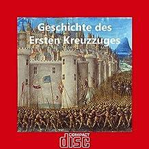 Geschichte des Ersten Kreuzzuges auf CD Kreuzzug Kreuzritter Mittelalter Ritter