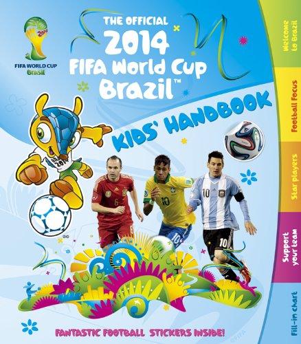 The Official 2014 Fifa World Cup Brazil(tm) Kids' Handbook
