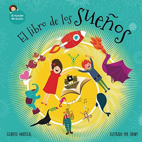 El libro de los sueños: Volume 6 (El mundo de Lucía) por Gilberto Mariscal