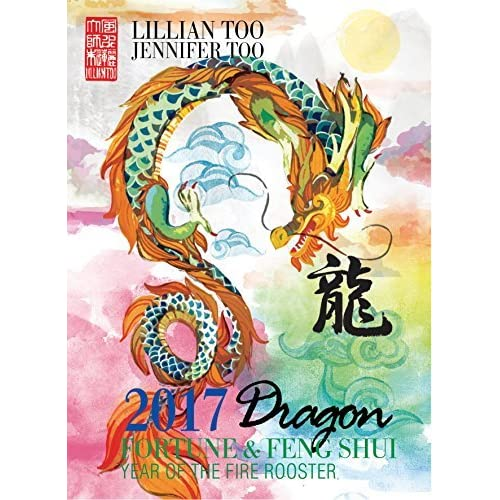 LIllian Too & Jennifer Too Fortune & Feng Shui 2017 Dragon by Lillian Too and Jennifer Too (2016-11-01)