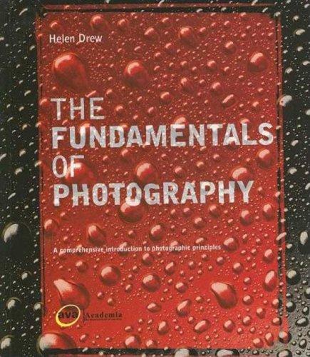The Fundamentals of Photography par Helen Drew
