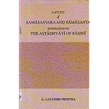 A Study of Samaasavara and Samasanta Suffixation in the Astadhyayi of Panini